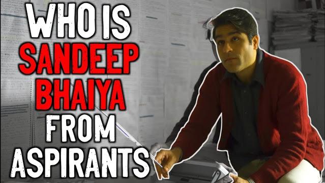 Who Is Sandeep Bhaiya in TVF Aspirants